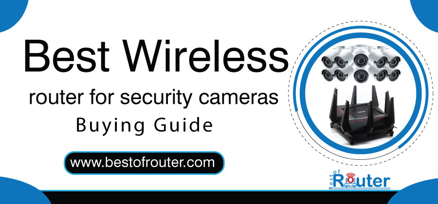 Best Router for Security Cameras