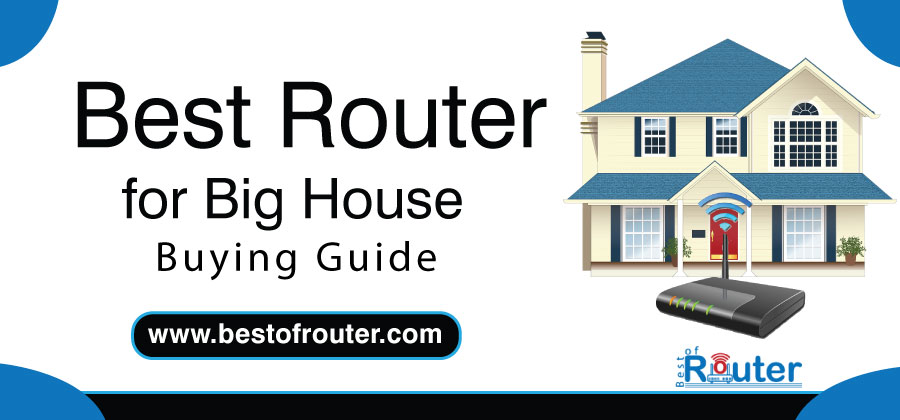 Best Router for Big House