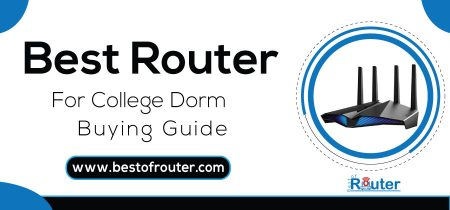 Best Router For College Dorm