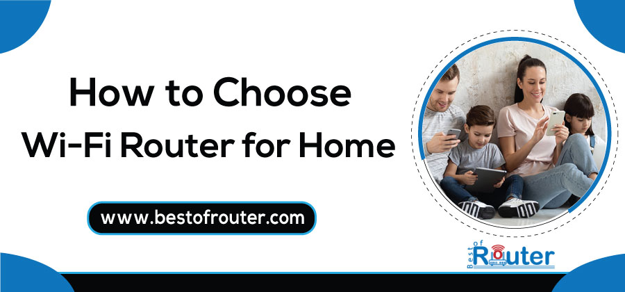 How To Choose WiFi Router For Home