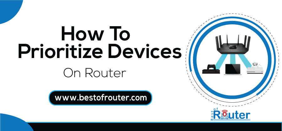 How To Prioritize Devices On Router