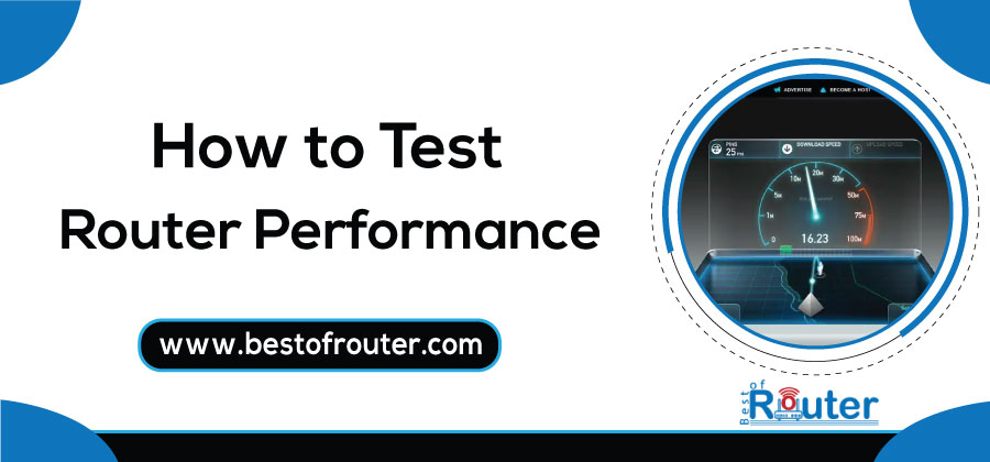 How to Test Router Performance