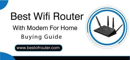 Best Wifi Router With Modem For Home